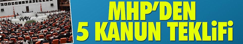 MHP'den 5 kanun teklifi