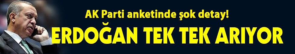 AK Parti anketinde şok detay! Erdoğan tek tek arıyor