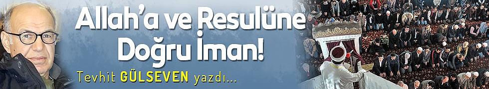 Allah'a ve Resulüne Doğru İman!