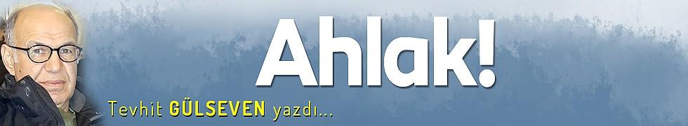Ahlak!