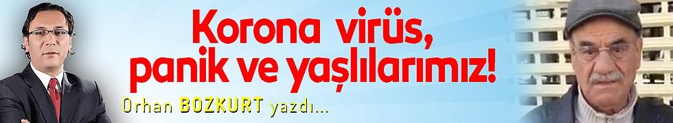 Korona  virüs, panik ve yaşlılarımız!