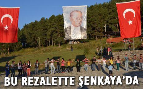 BU REZALETTE ŞENKAYA'DA