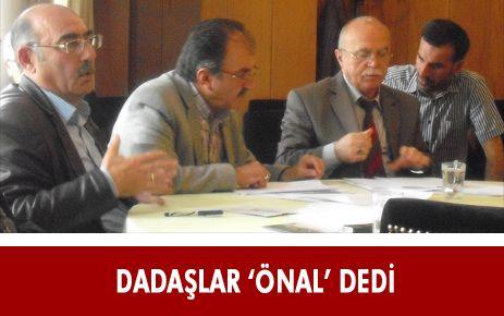 DADAŞLAR 'ÖNAL' DEDİ
