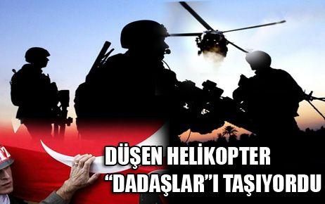 """DÜŞEN HELİKOPTER """"DADAŞLAR""""I TAŞIYORDU"""