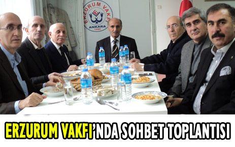 ERZURUM VAKFI'NDA SOHBET TOPLANTISI