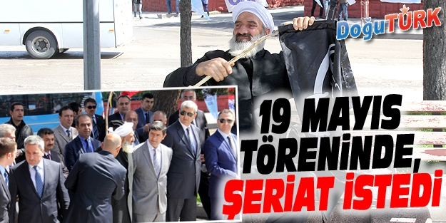 ERZURUM'DA 19 MAYIS TÖRENİNDE ŞERİAT PROTESTOSU
