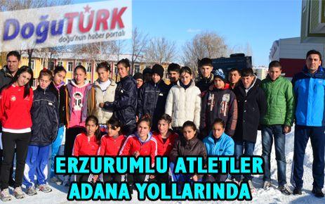 ERZURUMLU ATLETLER ADANA YOLLARINDA