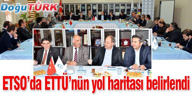 """ETSO'DA, """"ETTÜ""""NÜN YOL HARİTASI BELİRLENDİ"""