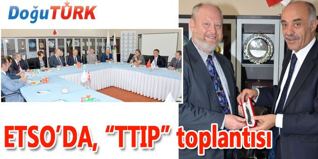 "ETSO'DA, ""TTIP"" TOPLANTISI"