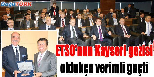 ETSO'NUN KAYSERİ GEZİSİ YOĞUN GEÇTİ