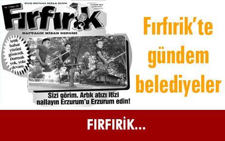 FIRFIRİK...