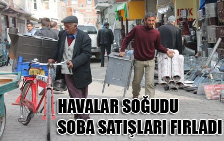 HAVALAR SOĞUDU, SOBA SATIŞLARI FIRLADI