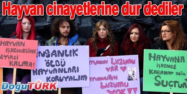 """""""HAYVAN CİNAYETLERİNE DUR DE"""" EYLEMİ YAPILDI"""
