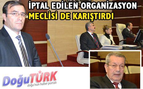 İPTAL EDİLEN ORGANİZASYON MECLİSİ DE KARIŞTIRDI