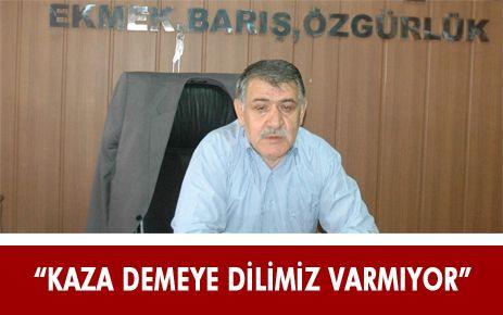 """""""MART AYI İÇERİSİNDE 59 İŞÇİ HAYATINI KAYBETTİ"""""""