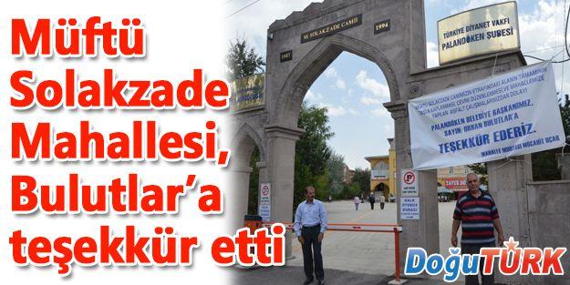 MÜFTÜ SOLAKZADE MAHALLESİ, BULUTLAR'A TEŞEKKÜR ETTİ
