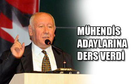 MÜHENDİS ADAYLARINA DERS VERDİ