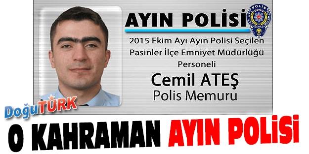 PASİNLER'DEKİ O KAHRAMAN AYIN POLİSİ SEÇİLDİ