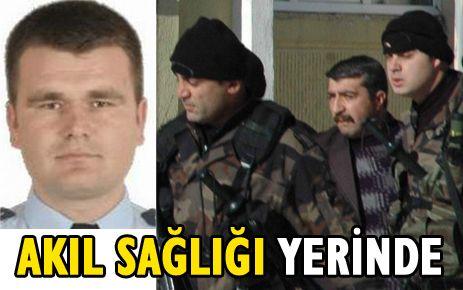 """POLİS KATİLİ GÜVENLİKÇİYE 'AKIL VE RUH SAĞLIĞI YERİNDE"""" RAPORU"""