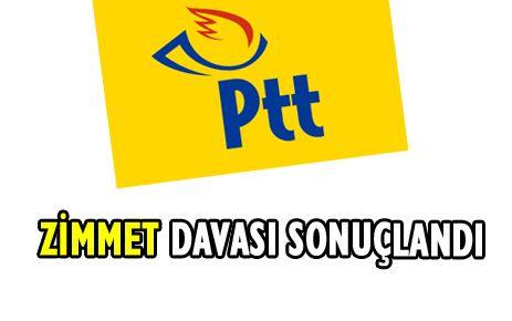 PTT'DE ZİMMET DAVASI SONUÇLANDI