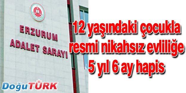 "RESMİ NİKAHSIZ EVLİLİĞE ""CİNSEL İSTİSMAR"" SUÇUNDAN 5 YIL 6 AY"