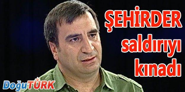 ŞEHİRDER SALDIRIYI KINADI