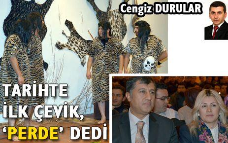 TARİHTE İLK ÇEVİK, 'PERDE' DEDİ
