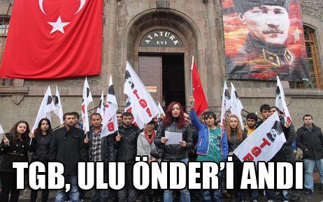 TGB, ULU ÖNDER'İ ANDI
