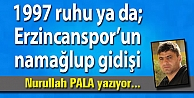 1997 ruhu ya da; Erzincanspor'un namağlup gidişi