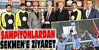 CİRİTİN ŞAMPİYONLARINDAN SEKMEN'E ZİYARET