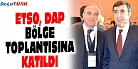 ETSO, DAP BÖLGE TOPLANTISINA KATILDI