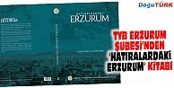 """HATIRALARDAKİ ERZURUM"""" KİTABI ÇIKTI"""