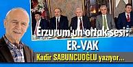Erzurum#039;un ortak sesi: ER-VAK