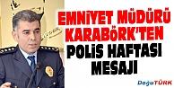 EMNİYET MÜDÜRÜ KARABÖRKTEN POLİS HAFTASI MESAJI