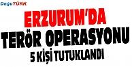 ERZURUMDA PKK - KCK OPERASYONU