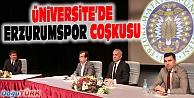 ÜNİVERSİTEDE ERZURUMSPOR COŞKUSU