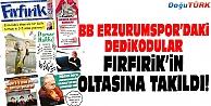 BB ERZURUMSPORDAKİ DEDİKODULAR FIRFIRİKİN OLTASINA TAKILDI!