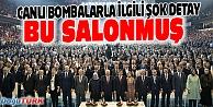 CANLI BOMBALAR AK PARTİ KONGRESİNİ HEDEFLEMİŞ!