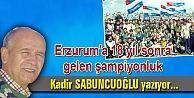 Erzurum#039;a 18 yıl sonra gelen şampiyonluk