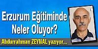 Erzurum Eğitiminde Neler Oluyor?
