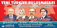 """ERZURUM'DA YENİ TÜRKİYE"""" BULUŞMASI"""