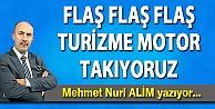 FLAŞ FLAŞ FLAŞ TURİZME MOTOR TAKIYORUZ