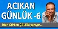 ACIKAN GÜNLÜK - 6