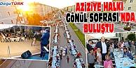 AZİZİYE HALKI 'GÖNÜL SOFRASINDA BULUŞTU