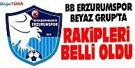 BB ERZURUMSPOR#039;UN RAKİPLERİ BELLİ OLDU