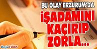 HORASANDA İŞ ADAMINI KAÇIRIP ZORLA...