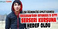 LİSELİ UMUT#039;UN HAYALLERİ İSTANBUL#039;DA SÖNDÜ