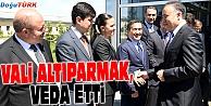 VALİ ALTIPARMAK, ERZURUM'DAN AYRILDI