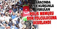OLTULU POLİS MEMURU DUALAR EŞLİĞİNDE TOPRAĞA VERİLDİ