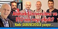 Atatürk Üniversitesi ve ETÜ#039;nin neyi eksik?